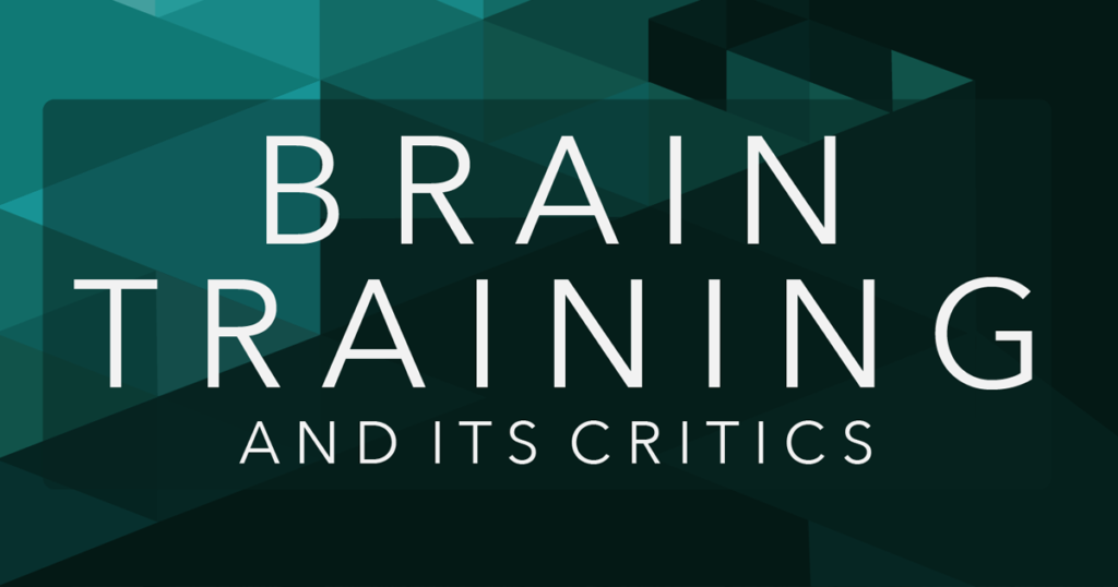 Brain Training and Its Critics