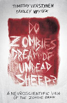 Do Zombies Dream of Undead Sheep? A Neuroscientific View of the Zombie Brain