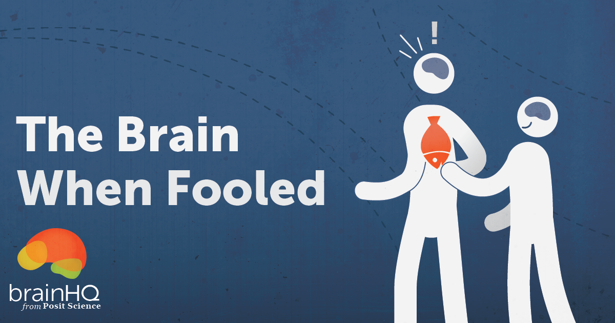 Your Brain When Fooled