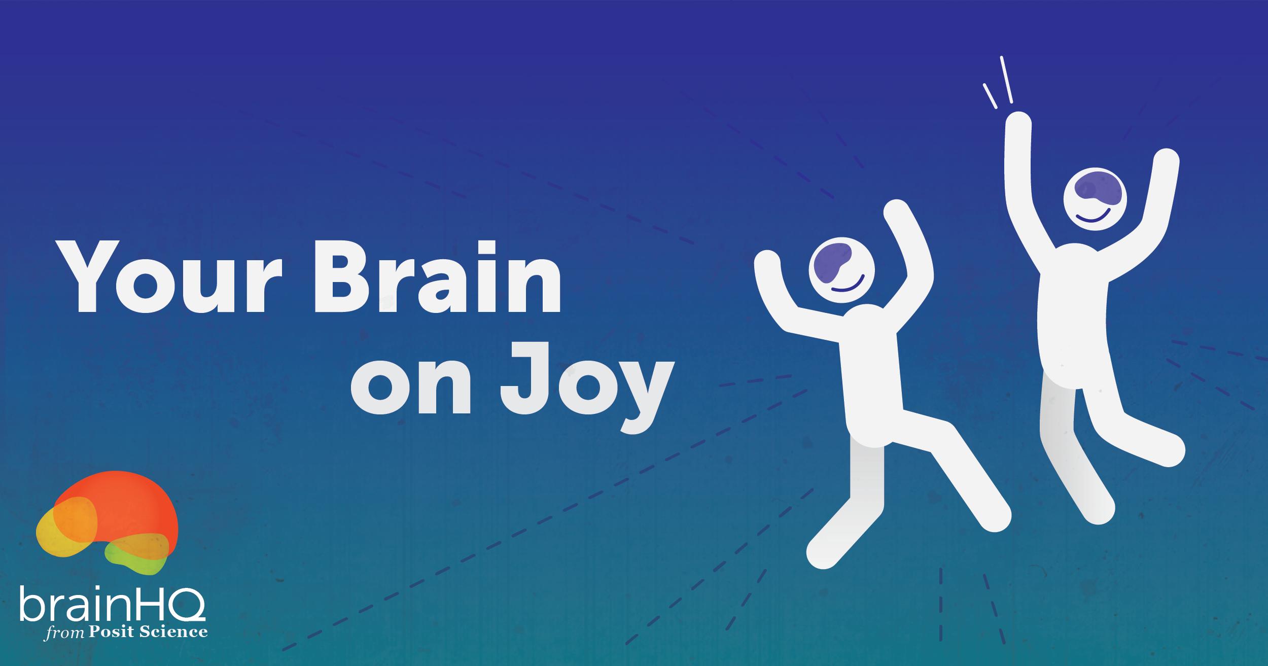 Your Brain on Joy