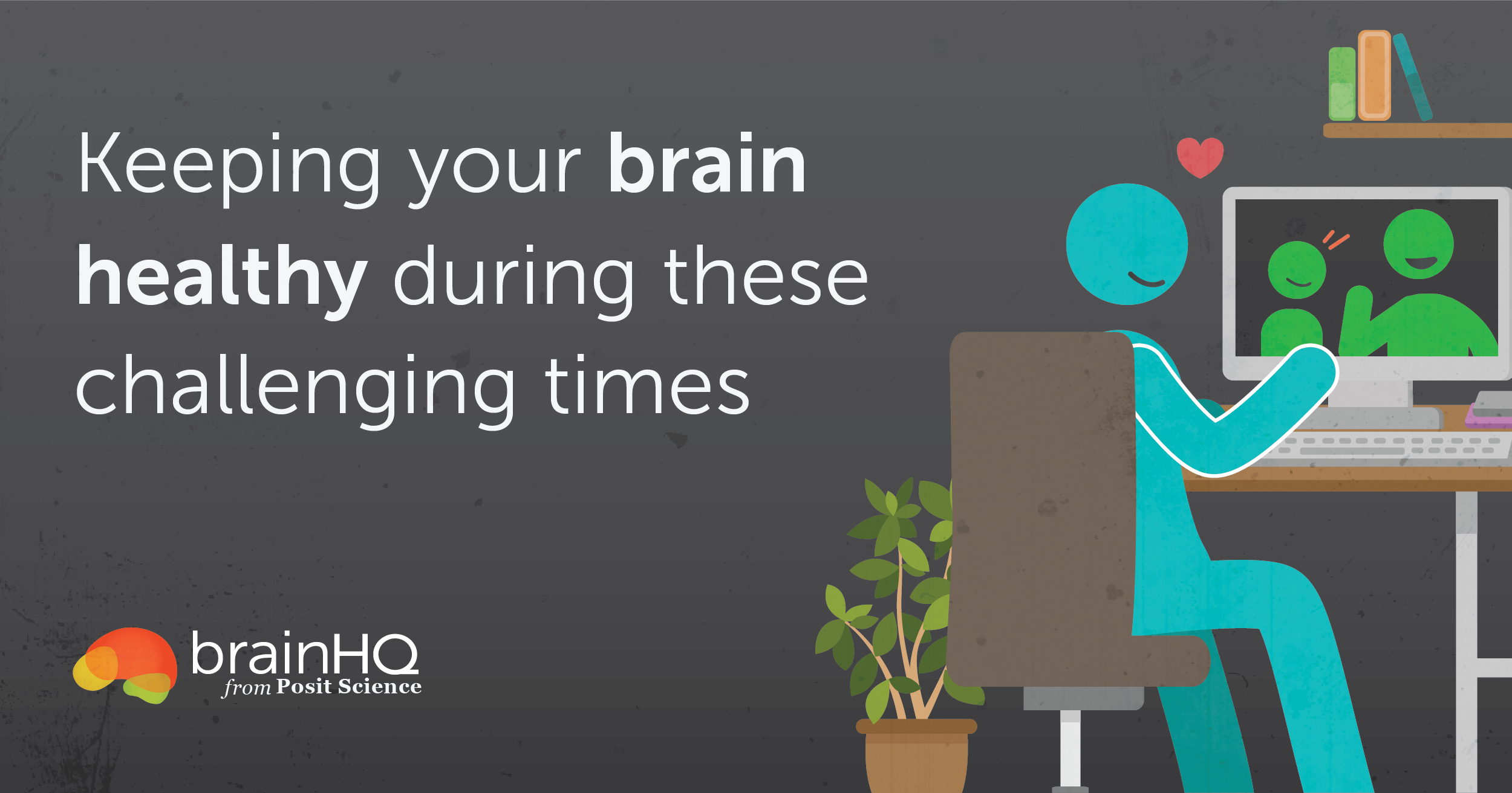 Keeping your brain healthy during these challenging times